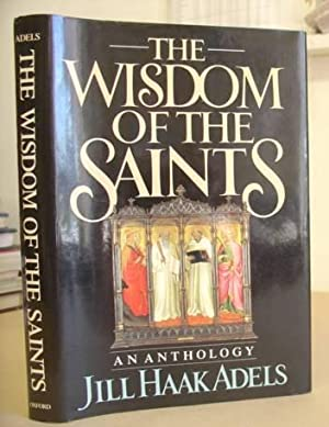 The Wisdom Of The Saints - An Anthology: Adels, Jill Haak