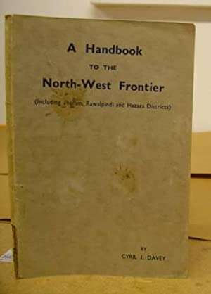 A Handbook To The North-West Frontier (: Davey, Cyril J