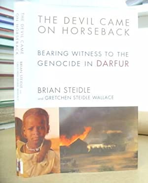 The Devil Came On Horseback - Bearing Witness To The Genocide In Darfur: Steidle, Brian & Wallace, ...