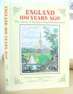 England 100 [ One Hundred ] Years Ago - The Charm Of Victorian England Illustrated: Manning, ...