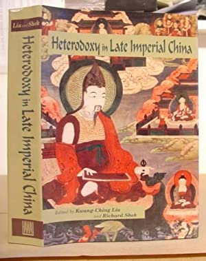Heterodoxy In Late Imperial China: Liu, Kwang-Ching &