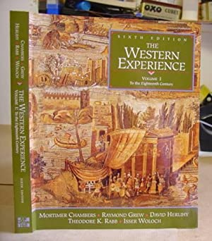 The Western Experience - Volume 1 To The Eighteenth Century: Chambers, Mortimer - Grew, Raymond - ...