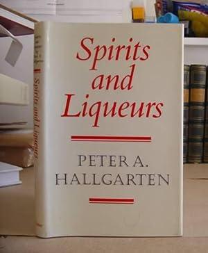 Spirits And Liqueurs: Hallgarten, Peter A