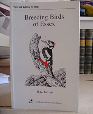 Tetrad Atlas Of The Breeding Birds Of Essex: Dennis, M K
