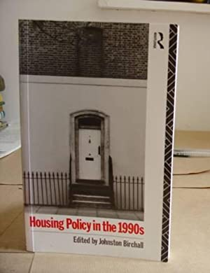 Housing Policy In The 1990's: Birchall, Johnston [editor]