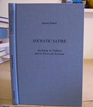 Socratic Satire - An Essay On Diderot And Le Neveu De Rameau: Werner, Stephen
