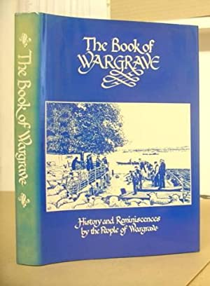The Book Of Wargrave - History And Reniniscences By The People Of Wargrave: Gray, Rosemary & ...