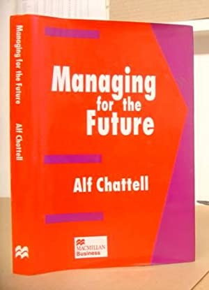 Managing For The Future: Chattell, Alf