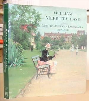 William Merritt Chase - Modern American Landscapes 1886 - 1890: Gallati, Barbara Dayer