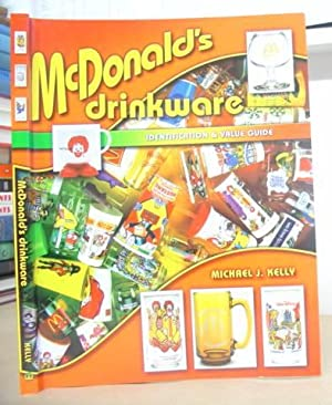 McDonald's Drinkware - Identification And Value Guide: Kelly, Micahel J