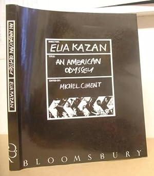 An American Odyssey: Kazan, Elia & Ciment, Michael [editor]