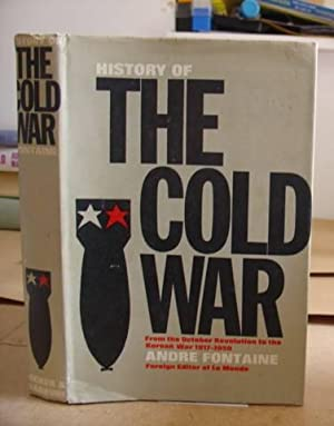 History Of The Cold War - From The October Revolution To The korean War, 1917 - 1950: Fontaine, ...