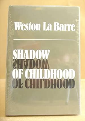 Shadow Of Childhood - Neoteny And The Biology Of Religion: La Barre, Weston