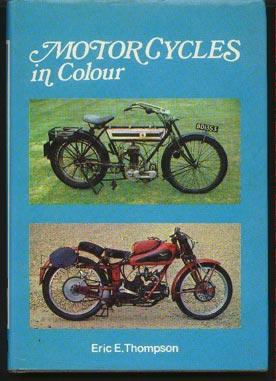 Motorcycles in Colour: Thompson, Eric E