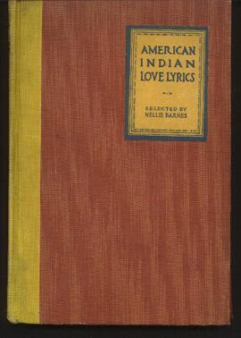 American Indian Love Lyrics and Other Verse.: Barnes, Nellie (Selected