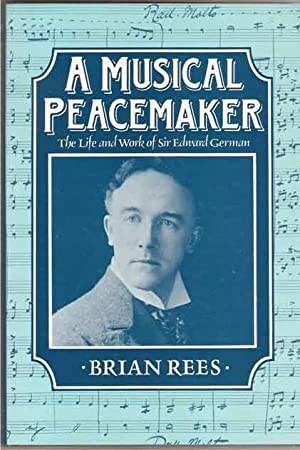 A Musical Peacemaker. The Life and Music: Rees, Brian