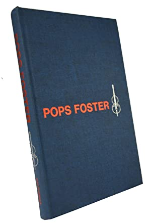 Pops Foster the Autobiography of a New Orleans Jazzman: Pops Foster,Tom Stoddard