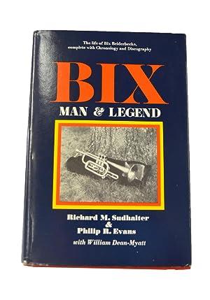 Bix Man and Legend: Richard M. Sudhalter and Philip R. Evans