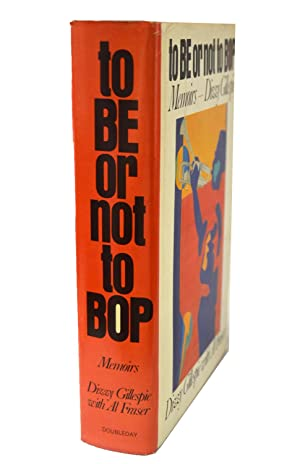 to BE or not to Bop: Dizzy Gillespie with Al Fraser