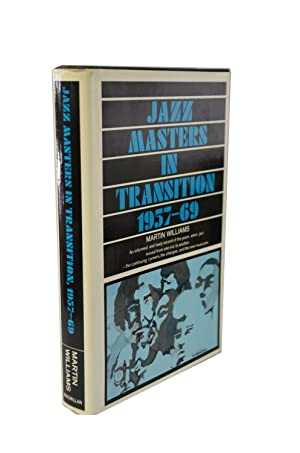 Jazz Masters in Transition 1957-69: Martin Williams