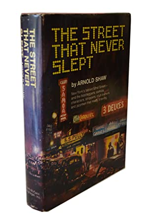 The Street That Never Slept: Arnold Shaw