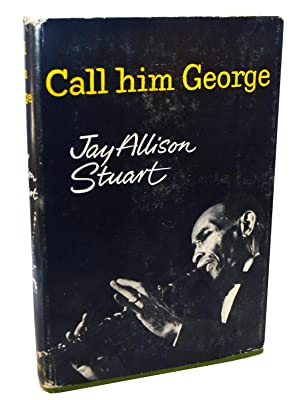 Call Him George: Jay Allison Stuart