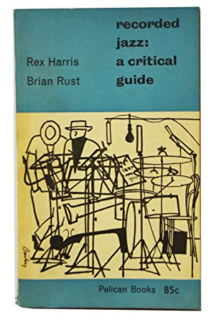 recorded jazz: A critical guide: Rex Harris and Brian Rust