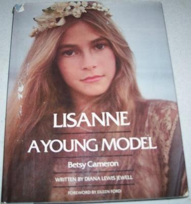 Lisanne: A Young Model: Cameron, Betsy; Jewell, Diana Lewis; Ford, Eileen (Foreword)