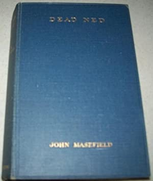 Dead Ned: The Autobiography of a Corpse: Masefield, John