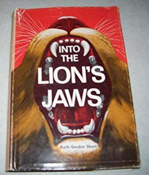 Into the Lion's Jaws: The Story of: Short, Ruth Gordon