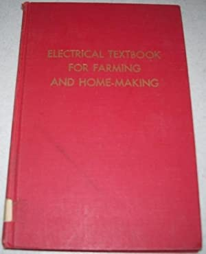 Electricity for Farming and Homemaking: A Textbook: N/A