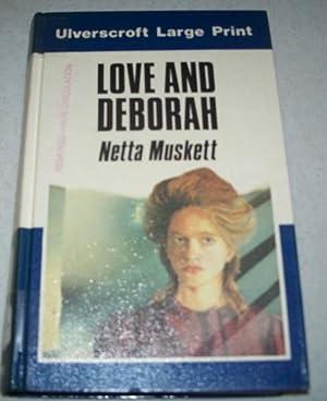 Love and Deborah (Large Print Edition): Muskett, Netta
