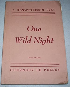 One Wild Night: A Farce in Three: Le Pelley, Guernsey