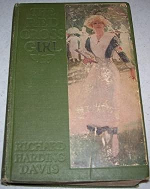 The Red Cross Girl: Davis, Richard Harding