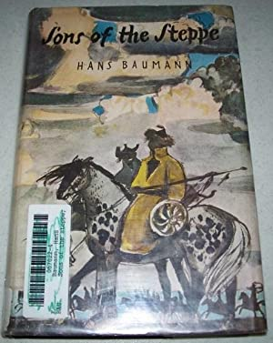 Sons of the Steppe: The Story of: Baumann, Hans
