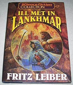 Ill Met in Lankhmar (The Science Fiction: Leiber, Fritz
