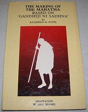 The Making of the Mahatma based on: Patel, Raojibhai M.