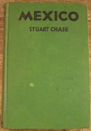 Mexico: A Study of Two Americas: Chase, Stuart with