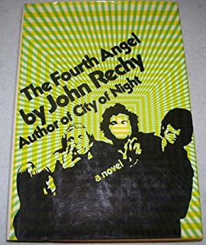 The Fourth Angel: A Novel: Rechy, John