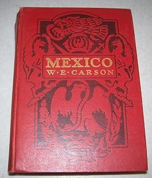 Mexico: The Wonderland of the South: Carson, W.E.