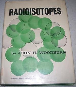 Radioisotopes: Woodburn, John H.