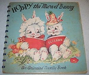 Hoppy the Marvel Bunny: An Animated Novelty Book: N/A