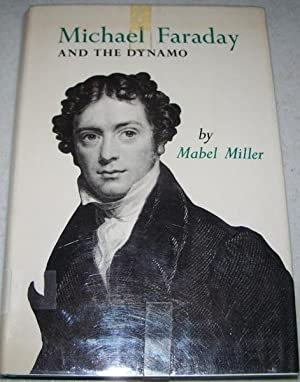Michael Faraday and the Dynamo: Miller, Mabel