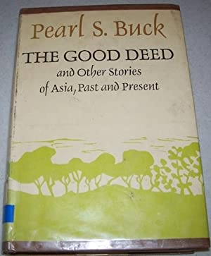 The Good Deed and Other Stories of: Buck, Pearl S.