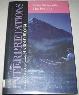 William Wordworth's The Prelude: Modern Critical Interpretations: Bloom, Harold (ed.)
