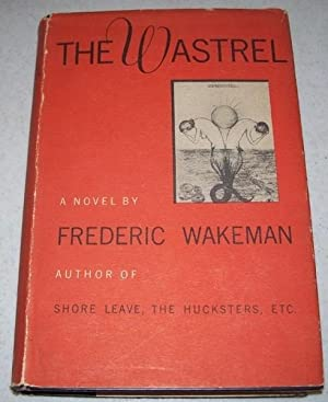 The Wastrel: A Novel: Wakeman, Frederic