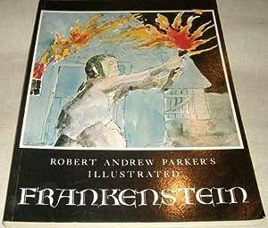 Robert Andrew Parker's Illustrated Frankenstein: Shelley, Mary