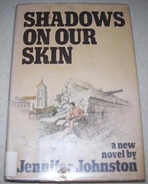 Shadows on Our Skin: A Novel: Johnston, Jennifer