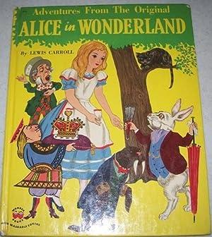 Adventures from the Original Alice in Wonderland: Carroll, Lewis