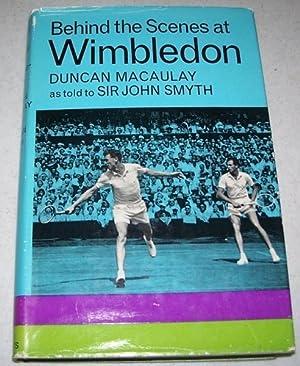 Behind the Scenes at Wimbledon: Macaulay, A.D.C.; Smyth,